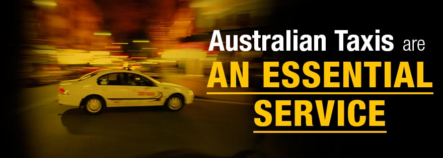 Australian Taxis are AN ESSENTIAL SERVICE